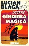 Blaga_Despre_gindirea_magica _ http://www.societateablaga.ro/Poze/carti/Blaga_Despre_gindirea_magica.jpg
