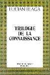 Blaga_Trilogie_de_la_connaissance _ http://www.societateablaga.ro/Poze/carti/Blaga_Trilogie_de_la_connaissance.jpg