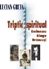 Lucian Gruia Triptic _ http://www.societateablaga.ro/Poze/carti/Lucian_Gruia_triptic-spiritual-eminescu-127583.jpg