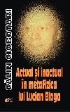 Călin Ciobotari Actual si inactual _ http://www.societateablaga.ro/Poze/carti/actual-si-inactual-in-metafizica-lui-lucian-blaga-a8a5.jpg